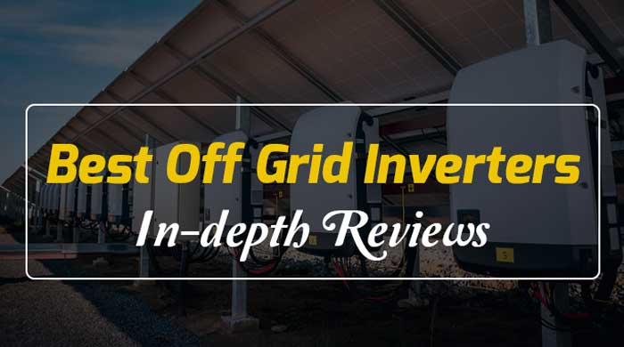 Best Off Grid Inverters