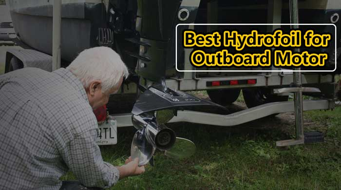 Best Hydrofoil for Outboard Motor