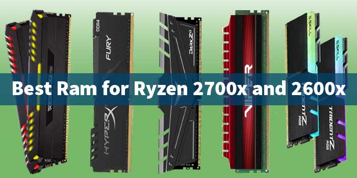 Best Ram for Ryzen 2700x