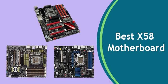 Best X58 Motherboards