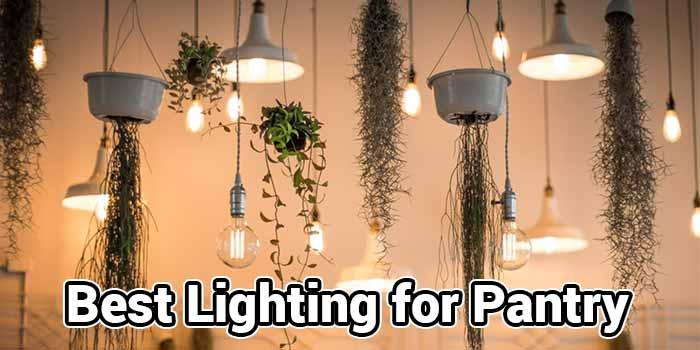Best Lighting for Pantry