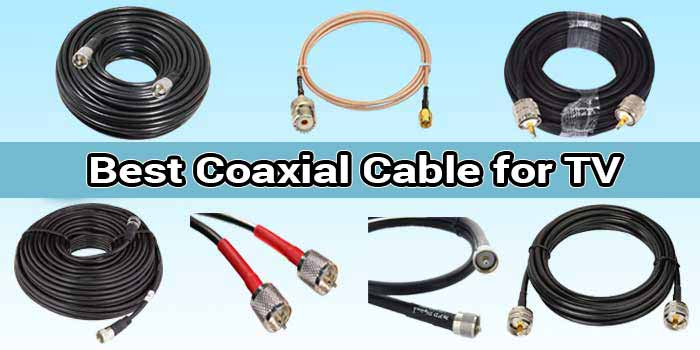 Best Coaxial Cable for TV