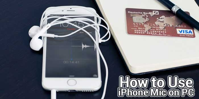 How to Use iPhone Mic on PC